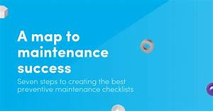 The Simple Guide To Preventive Maintenance Checklists