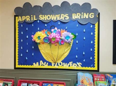 april showers bring may flowers bulletin board ideas april showers bring may flowers bulletin board primrose