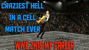 CRAZIEST WWE HELL IN A CELL MATCH EVER   WWE 2K15 My ...