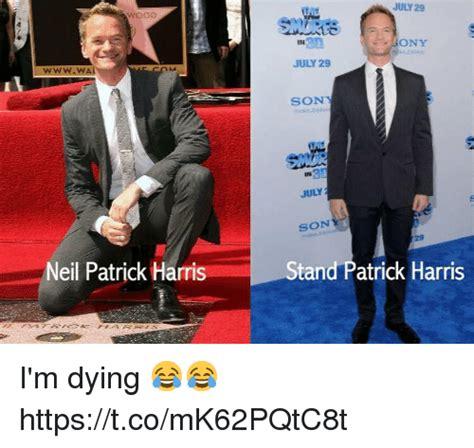 Neil Patrick Harris Meme - wood july 29 ony wwwwal july 29 son in july son 29 neil patrick harris stand patrick harris i m