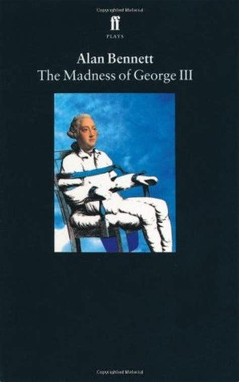 madness  george iii  alan bennett reviews