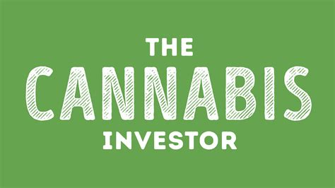 The Cannabis Investor Investment Opportunities