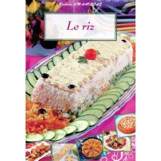 la cuisine orientale la cuisine orientale rachida amhaouche le riz