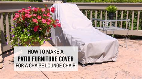 How To Make A Patio Furniture Cover For A Chaise Lounge