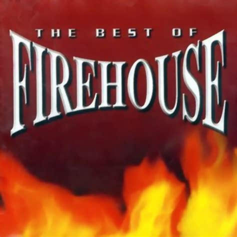 Firehouse The Best Of Firehouse Reviews