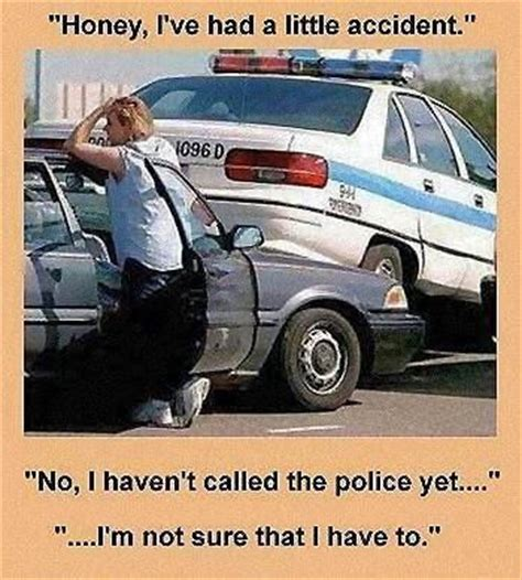 Car Accident Meme - car accident meme i m not sure that i have to car fun pinterest cars police cars