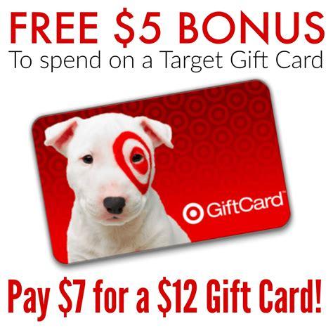 Free $5 Bonus On Target Gift Cards  $12 Gift Card For $7