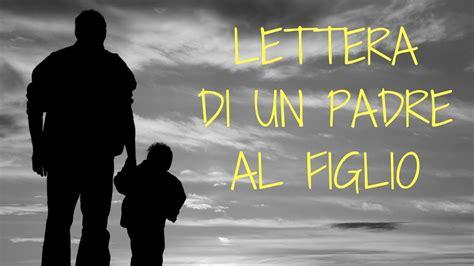 figlio di un testo prova a non piangere lettera di un padre al figlio