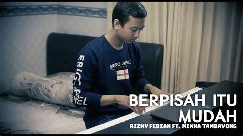 Rizky Febian Ft. Mikha Tambayong