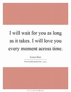 I Will Wait For You Love Saying ~ Inspiring Quotes and ...