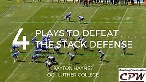 4 Plays To Defeat The Stack Defense By Payton Haynes
