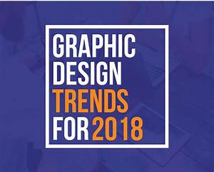 5 Best Creative Graphic Design Trends 2018