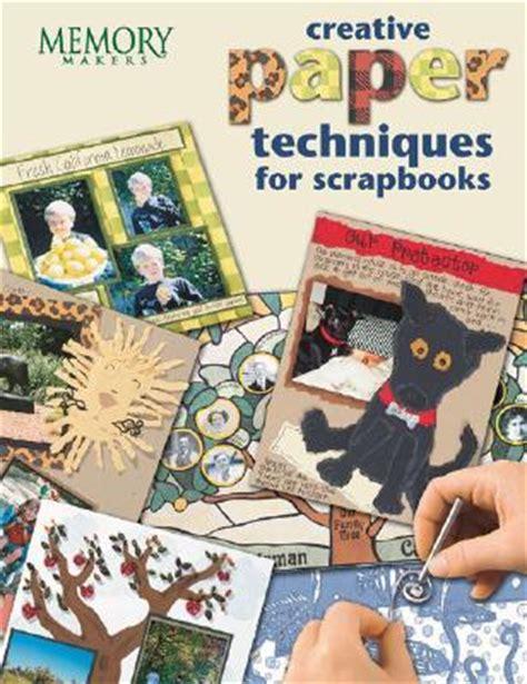 creative paper techniques  scrapbooks    fresh paper craft ideas  memory makers