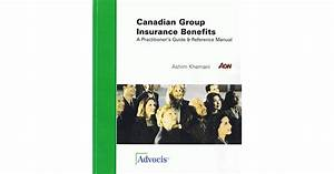 Canadian Group Insurance Benefits A Practitioner U0026 39 S Guide