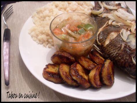 comment cuisiner des bananes plantain recettes de banane plantain par tabou en cuisine attiéké poisson braisé et aloco bananes