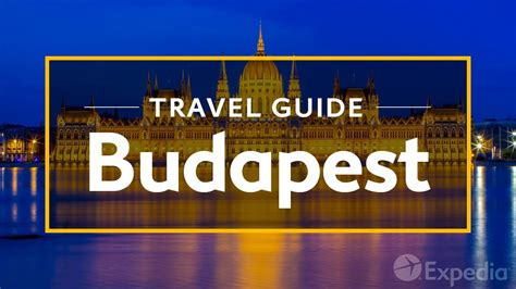 budapest vacation travel guide expedia youtube