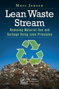 Lean Waste Stream  Reducing Material Use And Garbage Using