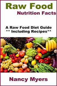 Raw Food Nutrition Facts  A Raw Food Diet Guide Including