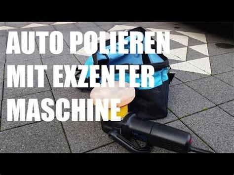 auto polieren mit auto polieren mit poliermaschine anleitung polieren mit der exzenter poliermaschine