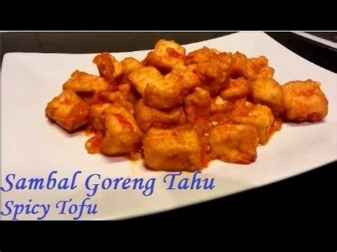 resep sambal goreng tahu spicy tofu recipe youtube