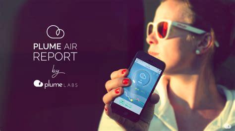 plume labs lance le 171 plume air report 187 la m 233 t 233 o de la pollution sur iphone u run