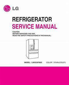 Lg Lmxs30786s Refrigerator Service Manual And Repair Guide