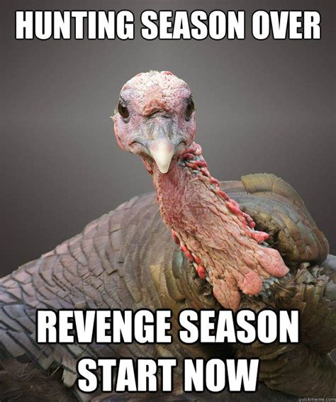 Hunting Season Meme - 11 turkey memes that will get you ready to blast those birds