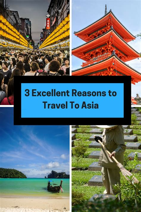 3 Excellent Reasons To Travel To Asia