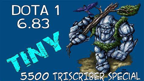 dota 1 6 83c 5500 triscriber tiny gameplay youtube
