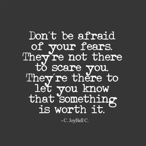 dont be afraid quotes quotesgram