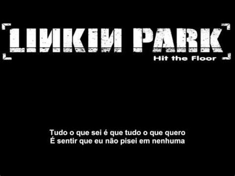 hit the floor tab linkin park linkin park hit the floor legendado pt youtube