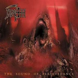 Death - The Sound of Perseverance - Reviews ...