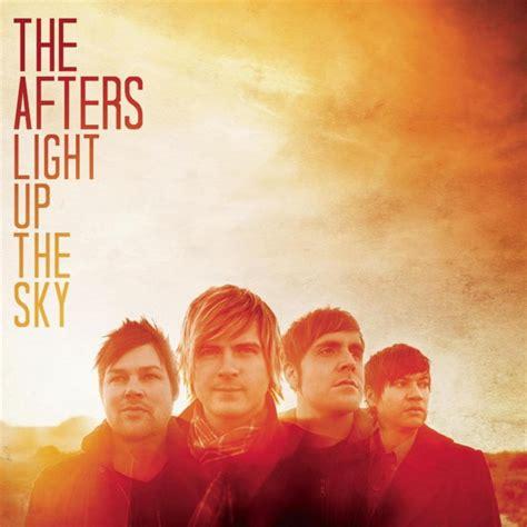 light up the sky the afters light up the sky lyrics musixmatch