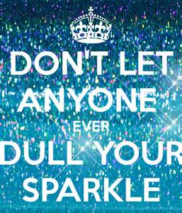 don t let anyone dull your sparkle poster emmy keep calm o matic