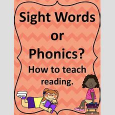 Sight Words Or Phonics? How To Teach Reading  Teaching, Health And Health And Fitness