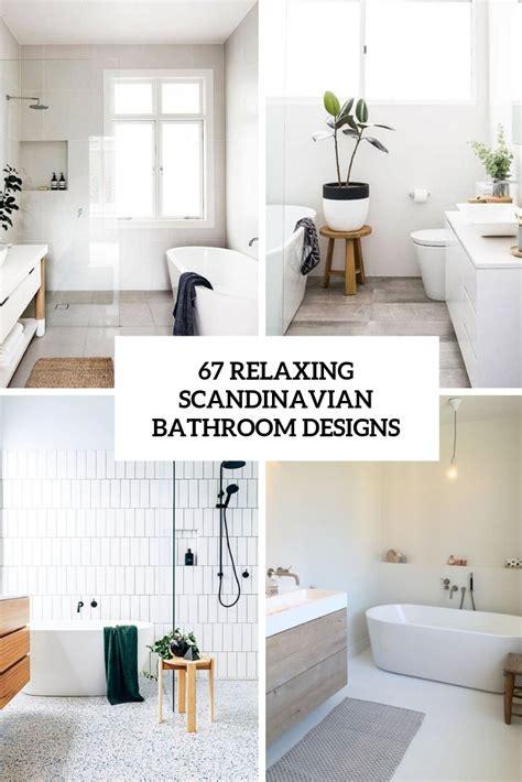 relaxing bathroom decorating ideas 67 relaxing scandinavian bathroom designs digsdigs