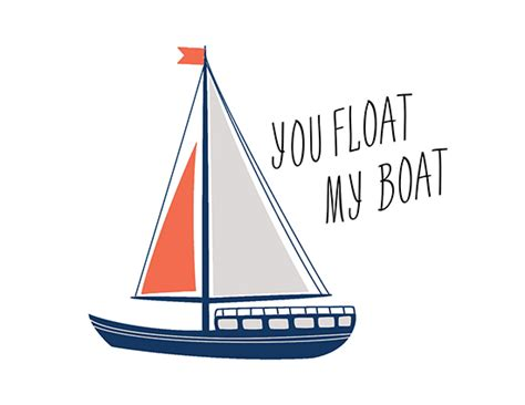 Float My Boat by You Float My Boat Free Ecards Greeting Cards