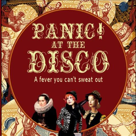 Best Panic At The Disco Album Album Aesthetics On Quot A Fever You Can T Sweat Out