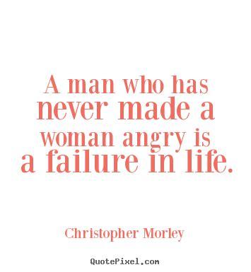 christopher morley poster sayings  man