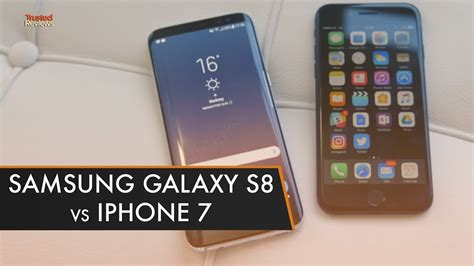 samsung galaxy s8 vs iphone 7 best phone for you