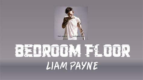 Liam Payne  Bedroom Floor (lyric Video) Youtube