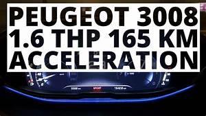 Essai Peugeot 3008 1 6 Thp 165 Eat6 : peugeot 3008 1 6 thp 165 hp at acceleration 0 100 km h youtube ~ Medecine-chirurgie-esthetiques.com Avis de Voitures