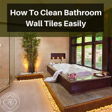 clean bathroom wall tiles easily flemington granite
