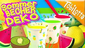 Sommer Basteln Kinder : coole sommer diy idee becher gestalten sommer deko sommer basteln kids diy diy 117 youtube ~ Orissabook.com Haus und Dekorationen