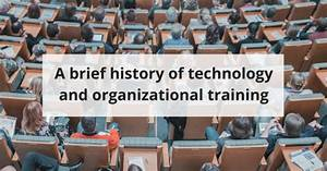 How Technology Has Affected Organizational Training