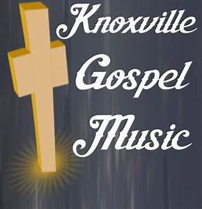 Knoxville Gospel Music - Radio Stations - 10025 Kenny Rd ...