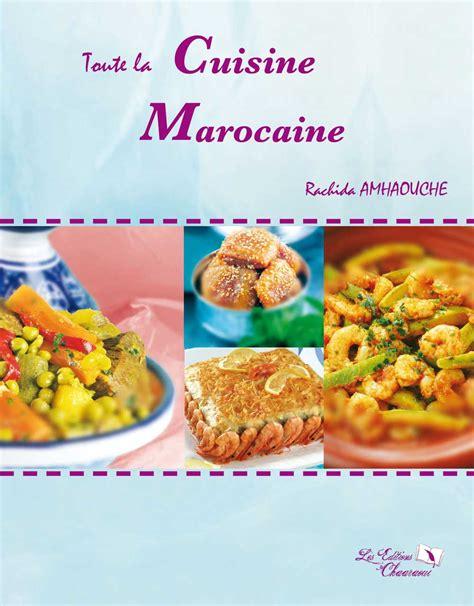 la cuisine marocaine toute la cuisine marocaine livres compagnie