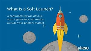 Soft Launch Strategies for Mobile App Companies