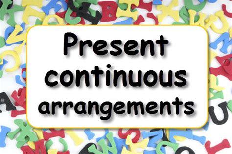 present continuous future arrangements learnenglish