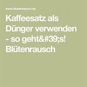 Kaffee Als Dünger : kaffeesatz als d nger verwenden so geht 39 s bl tenrausch outdoors pinterest kaffeesatz ~ Yasmunasinghe.com Haus und Dekorationen
